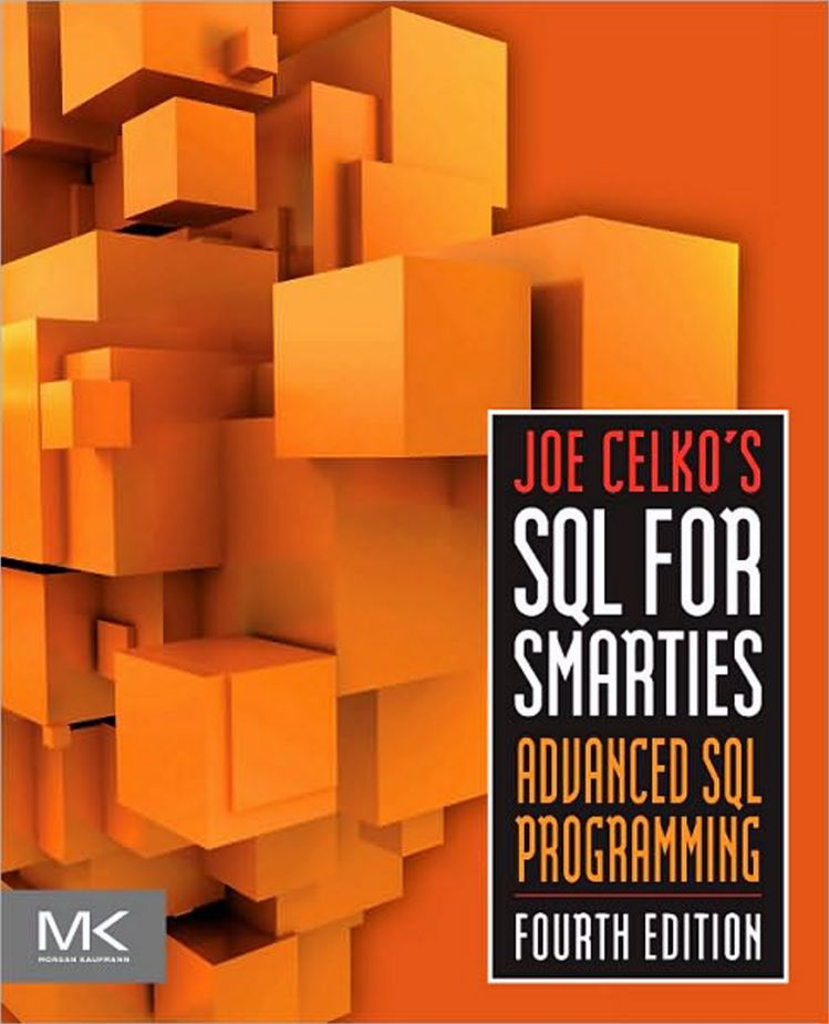 Joe Celkos SQL for Smarties Advance